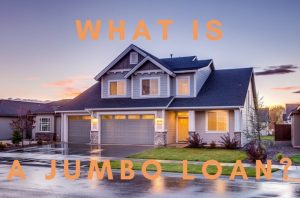 What Is A Jumbo Loan